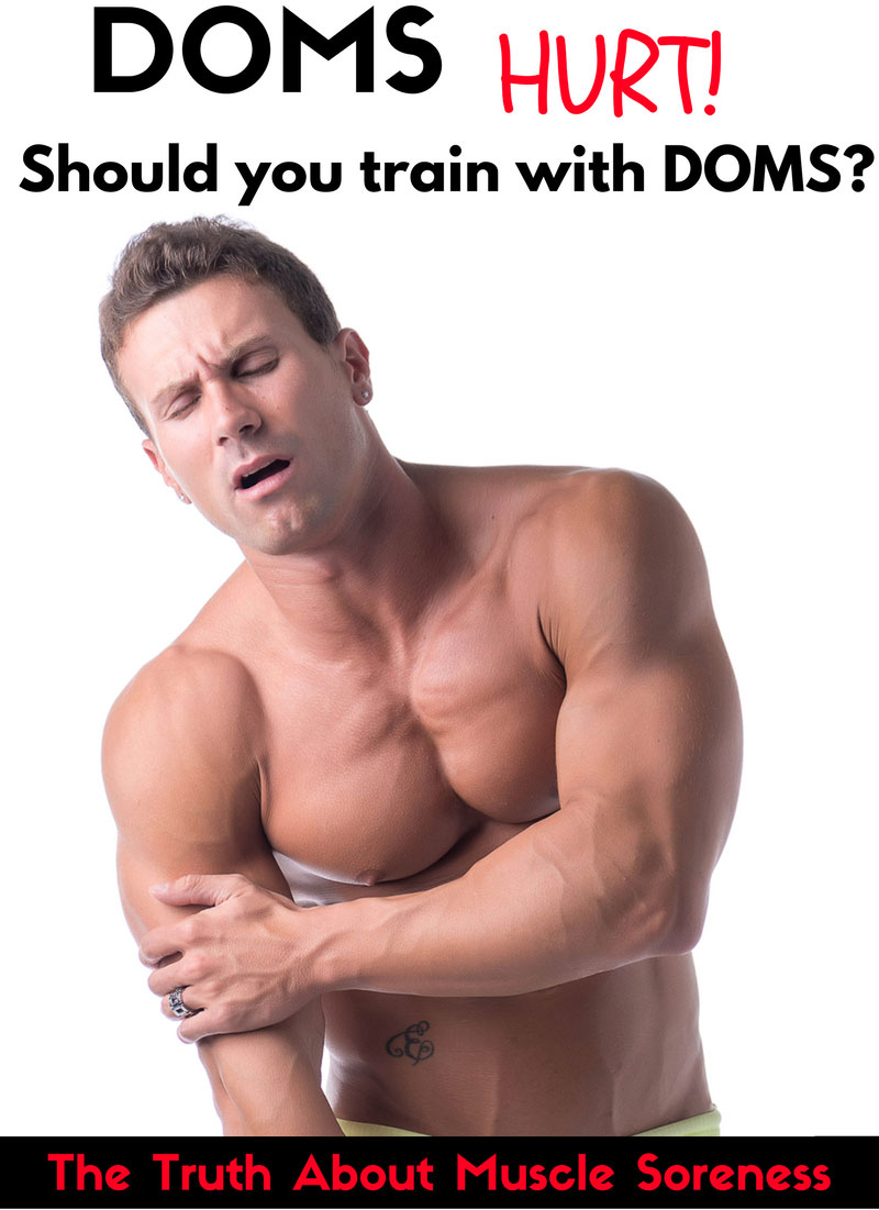Should You Train With Doms The Truth About Muscle Soreness