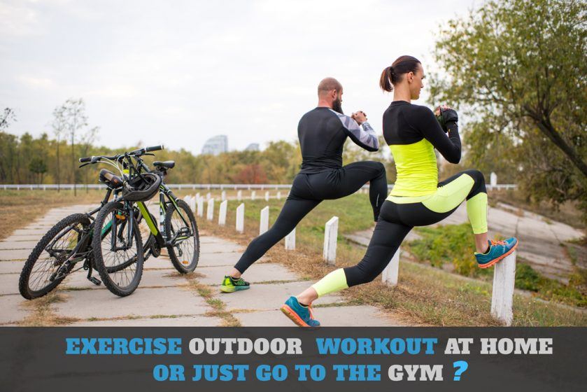 Outdoor exercising vs home workout vs gym