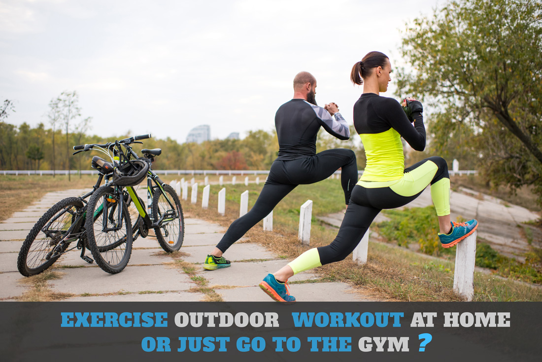 Outdoor Exercising vs. Home Workout vs. Gym