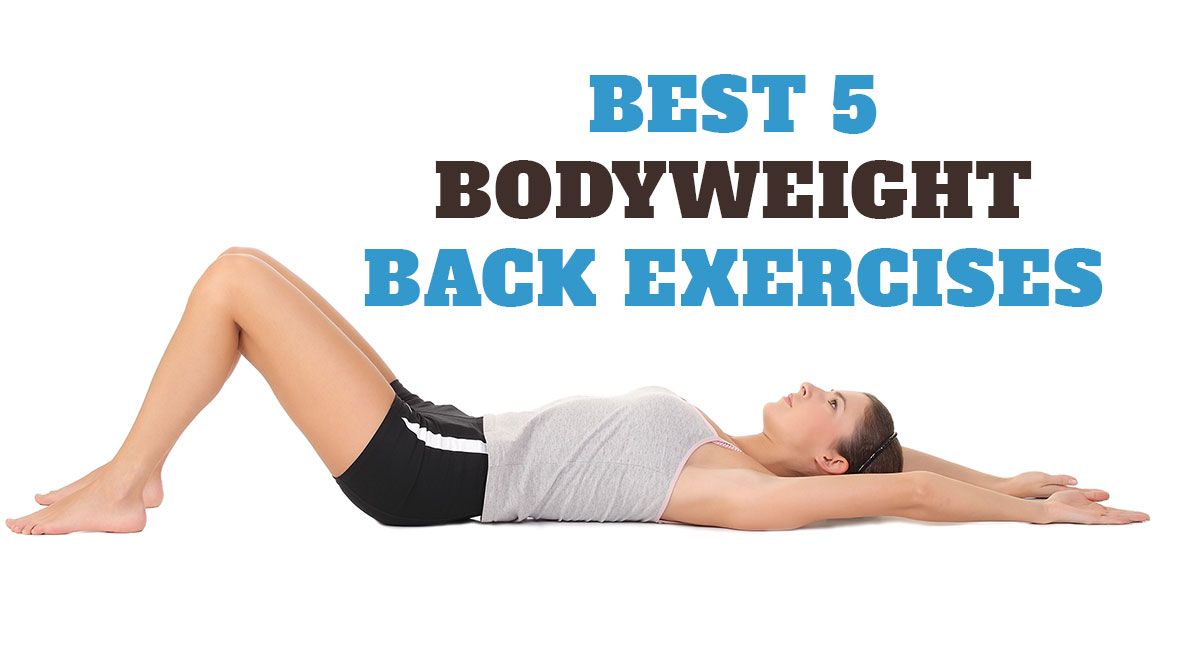 Best 5 Bodyweight Back Exercises