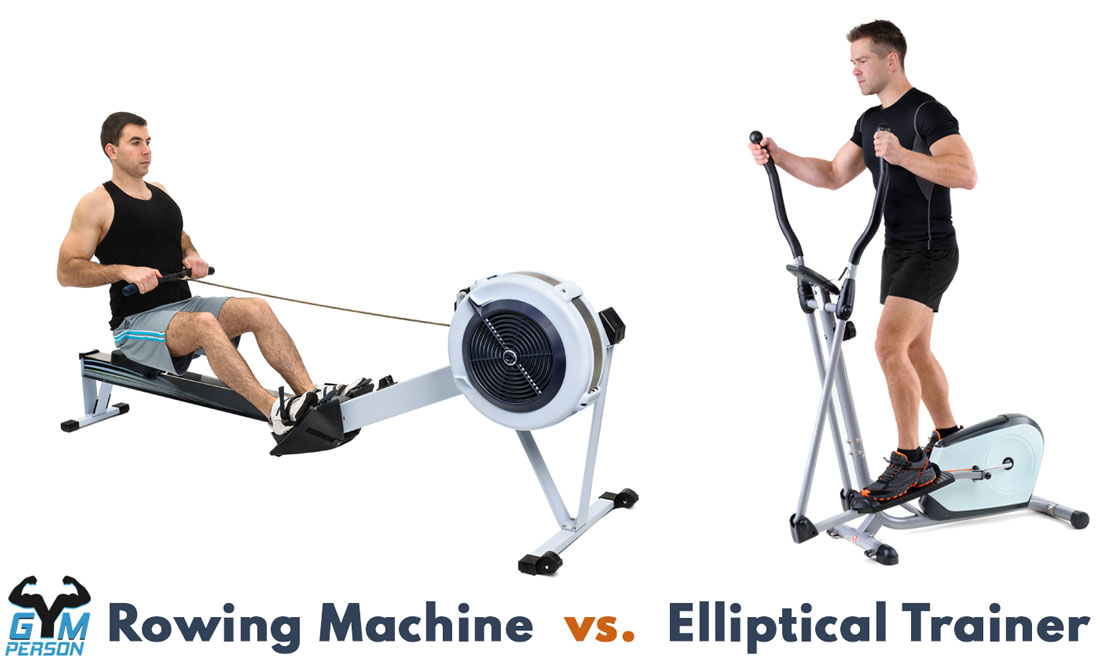 Rowing Machine Vs. Elliptical Trainer
