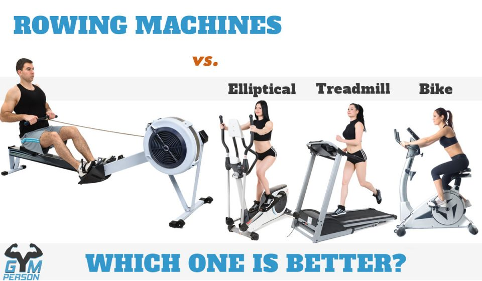 Rowing Machine vs Elliptical trainer vs Treadmill or Bike for home