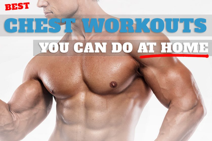 Home Chest Workouts for Upper & Lower Pecs (With & Without