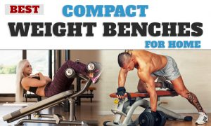 Best Compact & Folding Weight Benches for Home
